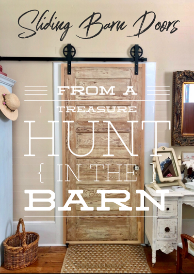 Treasures From The Barn (How we made sliding barn style doors for our old farmhouse)