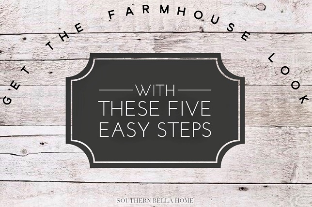 Five Easy Steps To Create Perfect Farmhouse Charm